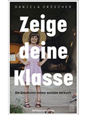 Bildvergrößerung: Cover - Daniela Dröscher: Zeige deine Klasse
