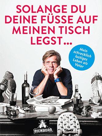 Bildvergrößerung: Buchcover: Solange du deine Füße auf meinen Tisch legst