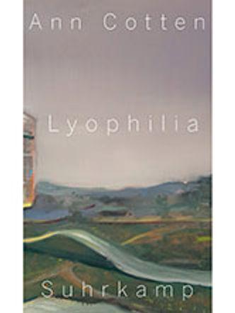 Bildvergrößerung: Buchcover - Ann Cotten: Lyophilia