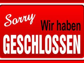"""Schild """" sorry - wir haben geschlossen"""""""